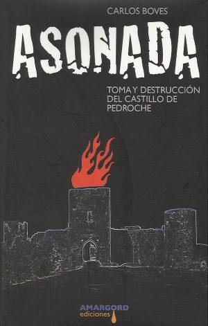 Libro 'Asonada. Toma y destrucción del castillo de Pedroche', de Carlos Boves