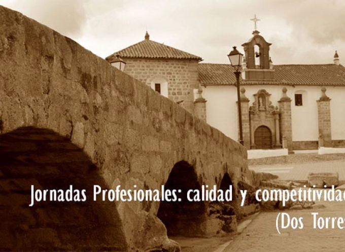En Dos Torres tendrán lugar las Jornadas Profesionales: Fomento de la Calidad y Competitividad en Turismo