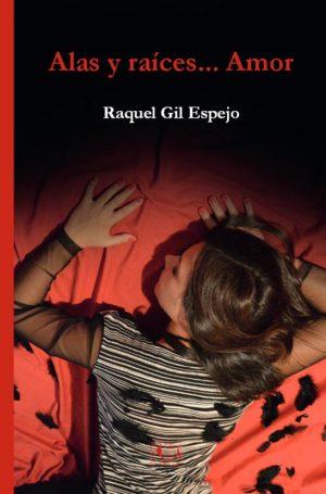 Libro 'Alas y raíces... Amor', de Raquel Gil Espejo