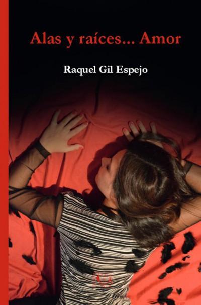 Libro 'Alas y raíces… Amor', de Raquel Gil Espejo