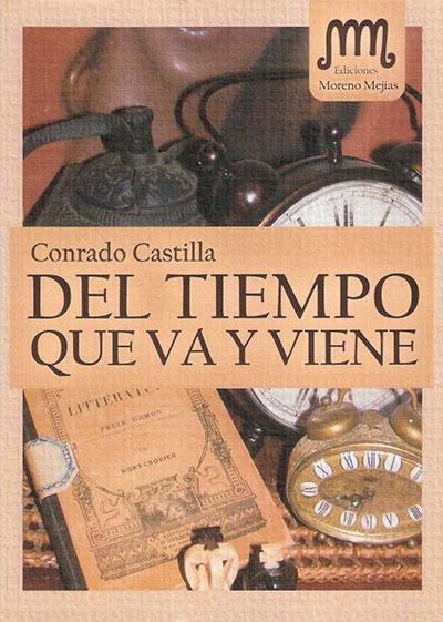 Libro 'Del tiempo que va y viene', de Conrado Castilla