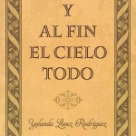 Libro 'Y al fin el cielo todo', de Yolanda López Rodríguez