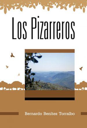Libro 'Los Pizarreros', de Bernardo Benítez Torralbo