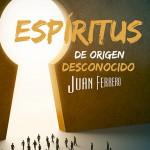 Espíritus de origen desconocido