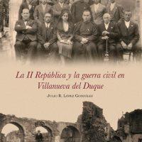 Libro 'La II República y la guerra civil en Villanueva del Duque' de Julio R. López