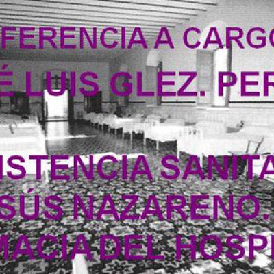 Una conferencia de González Peralbo sobre la asistencia sanitaria en el Hospital Jesús Nazareno