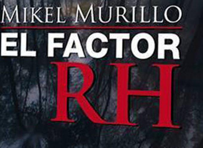 'El factor RH', la nueva novela de Mikel Murillo