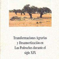 Libro 'Transformaciones Agrarias y Desamortización en Los Pedroches durante el Siglo XIX'