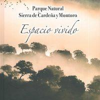 Libro 'Parque natural Sierra de Cardeña y Montoro. Espacio vivido'