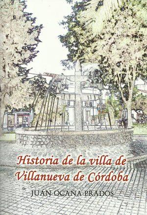 Historia de la villa de Villanueva de Córdoba