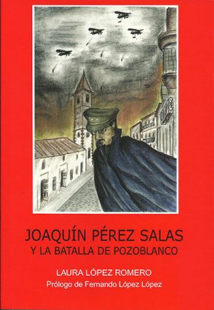 Joaquín Pérez Salas y la Batalla de Pozoblanco