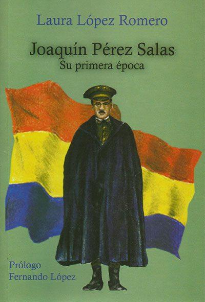 Joaquín Pérez Salas. Su primera época