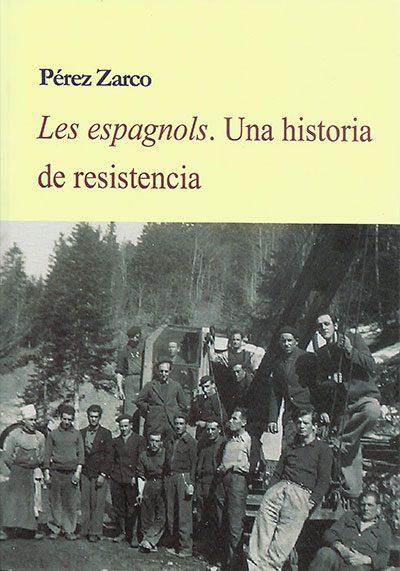 Les espagnols. Una historia de resistencia