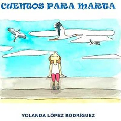 Yolanda López Rodríguez escribe 'Cuentos para Marta'