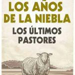 Libro 'Los años de la niebla. Los últimos pastores', de Alejandro López Andrada