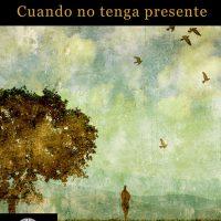 Libro 'Cuando no tenga presente', de Conrado Castilla