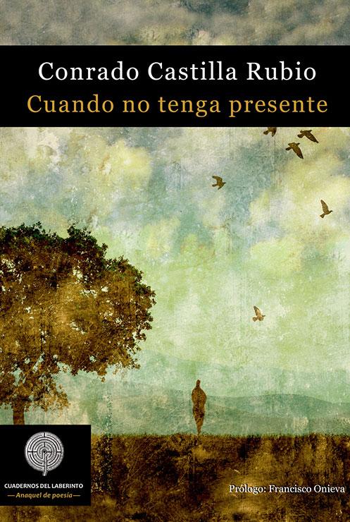 Cuando no tenga presente, Conrado Castilla