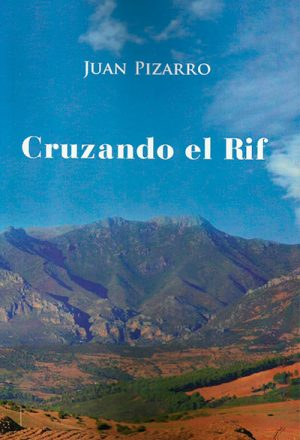 Cruzando el Rif, de Juan Pizarro