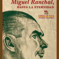 Libro 'Miguel Ranchal, hasta la eternidad', de Manuel García Parody