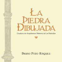 Libro 'La Piedra Dibujada', de Bruno Pozo Rísquez