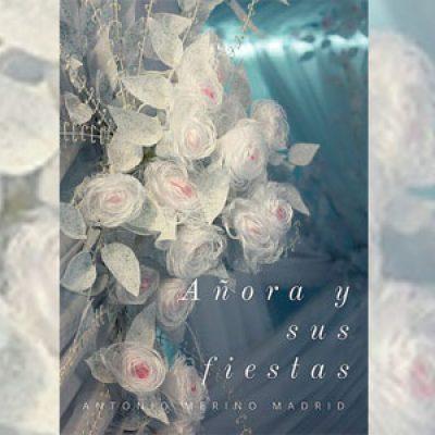 Antonio Merino Madrid presenta su nuevo libro, 'Añora y sus fiestas'