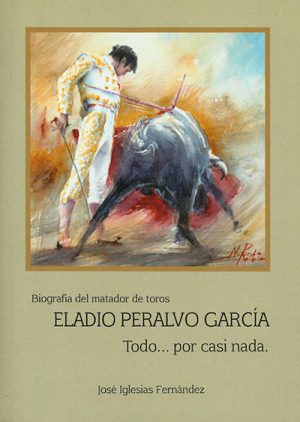 Libro 'Eladio Peralvo García. Todo... por casi nada', de José Iglesias Fernández