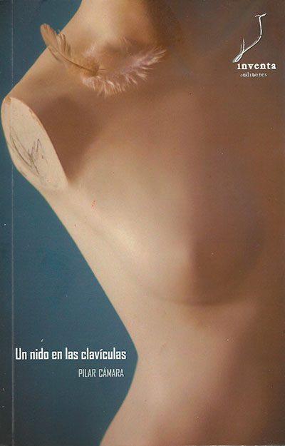 Libro 'Un nido en las clavículas', de Pilar Cámara