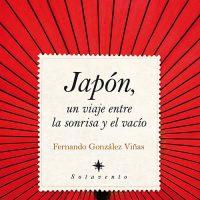 Libro 'Japón, un viaje entre la sonrisa y el vacío', de Fernando González Viñas
