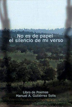No es de papel el silencio de mi verso