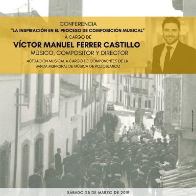 'La inspiración en el proceso de composición musical', una conferencia de Víctor Manuel Ferrer en Pozoblanco