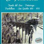 El Ferrocarril. Fuente del Arco - Peñarroya - Puertollano -San Quintín. 1895 - 1970