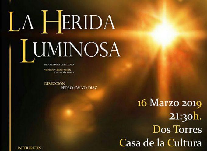 'La herida luminosa', teatro en Dos Torres
