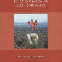 Libro 'El fenómeno megalítico en la comarca de Los Pedroches', de Silverio Gutierrez Escobar