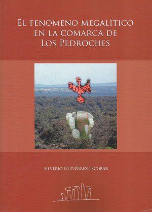 El fenómeno megalítico en la comarca de Los Pedroches