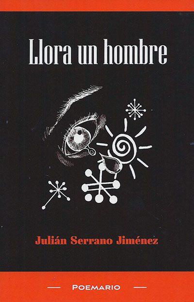 Libro 'Llora un hombre' de Julián Serrano Jiménez