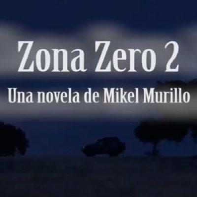 'Zona Zero 2', lo nuevo de Mikel Murillo