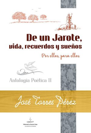 Libro 'De un jarote, vida, recuerdos y sueños (II)', de José Torres Pérez