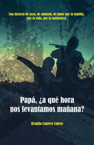 Libro 'Papá, ¿a qué hora nos levantamos mañana?', de Braulio Cantero Calero