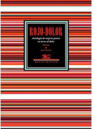Libro 'Rojo-Dolor', edición de Ana Castro