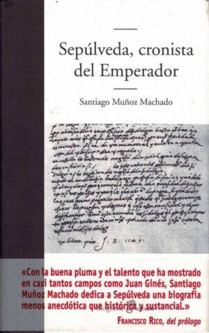 Libro 'Sepúlveda, cronista del Emperador', de Santiago Muñoz Machado